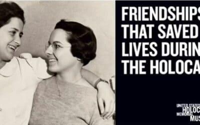USHMM: Friendships That Saved Lives