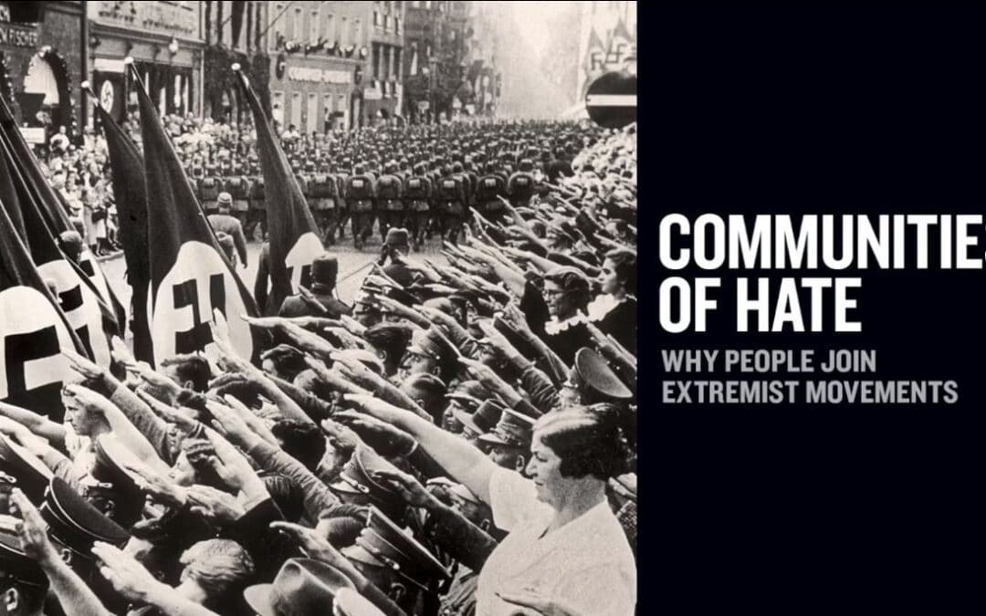 USHMM: Communities of Hate: Why People Join Extremist Movements