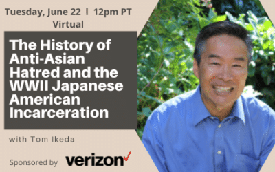 """HCH: """"The History of Anti-Asian Hatred and the WWII Japanese-American Incarceration with Tom Ikeda"""""""