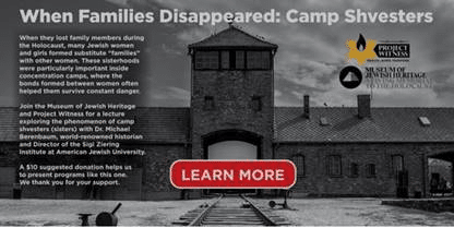 """Museum of Jewish Heritage: """"When Families Disappeared: Camp Shvesters"""""""